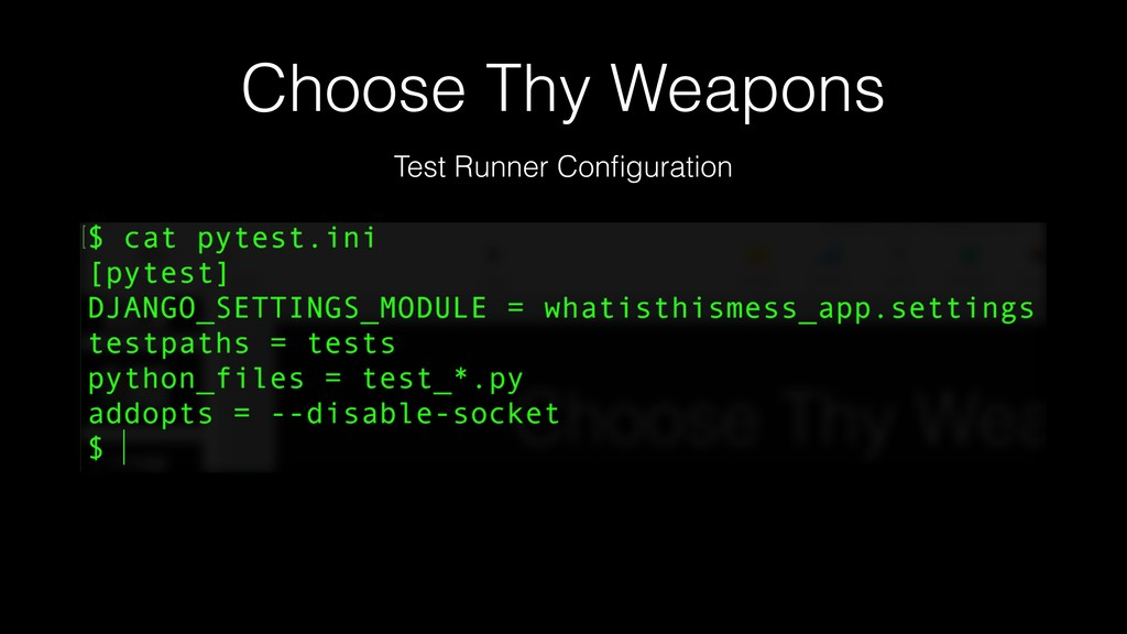 Choose Thy Weapons Test Runner Configuration