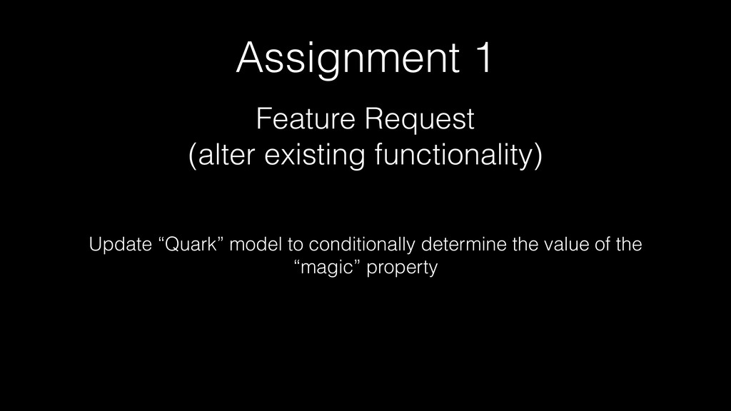 Assignment 1 Feature Request (alter existing fu...