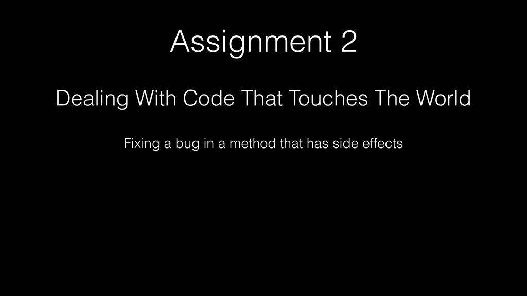 Assignment 2 Dealing With Code That Touches The...