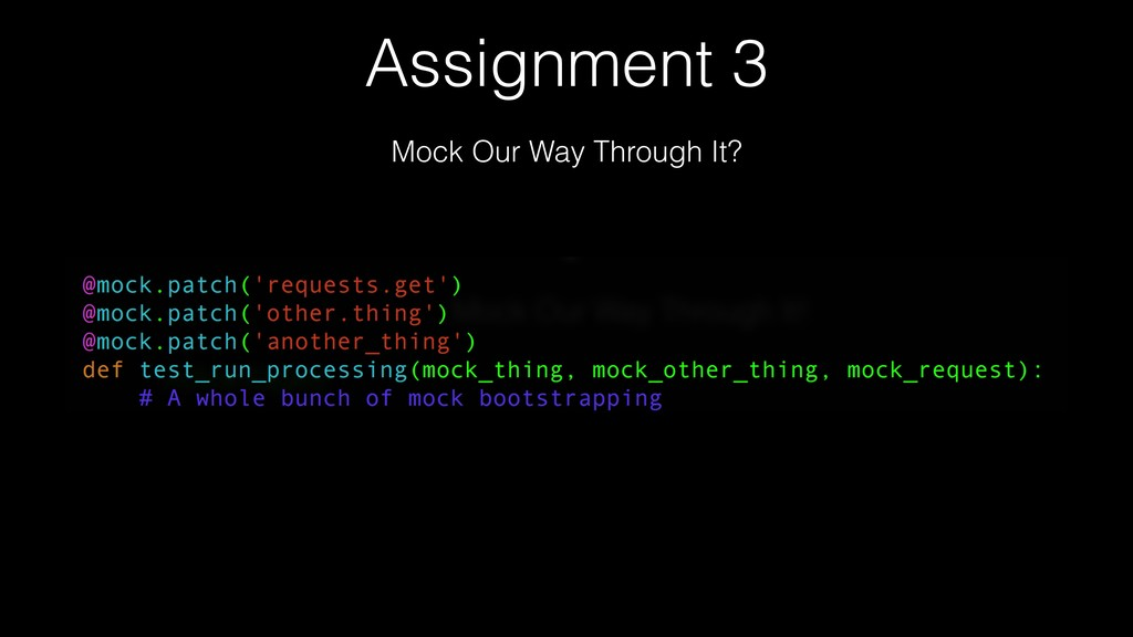 Assignment 3 Mock Our Way Through It?