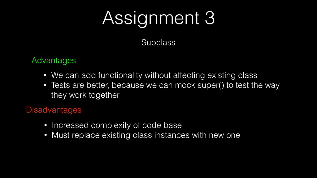 Assignment 3 Subclass Advantages • We can add f...