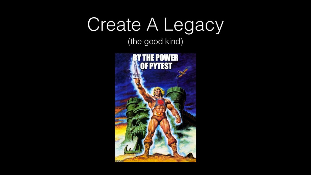 Create A Legacy (the good kind)