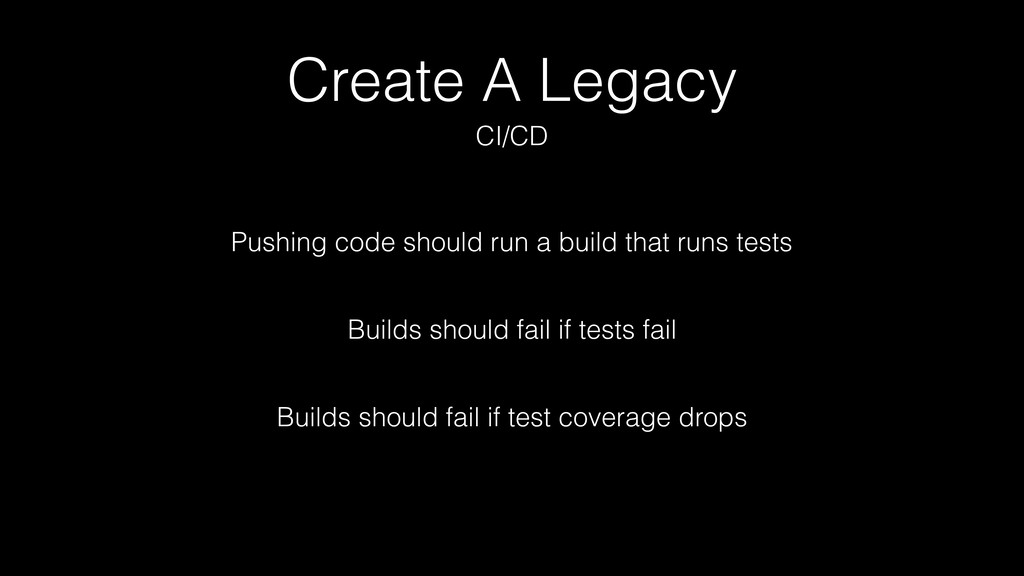 Create A Legacy Pushing code should run a build...