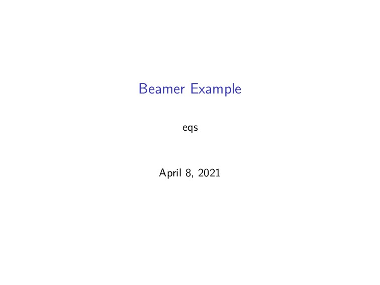 Beamer Example eqs April 8, 2021