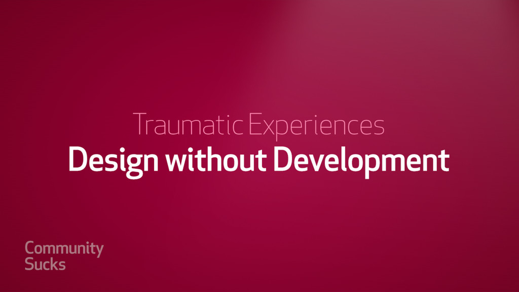 Design without Development