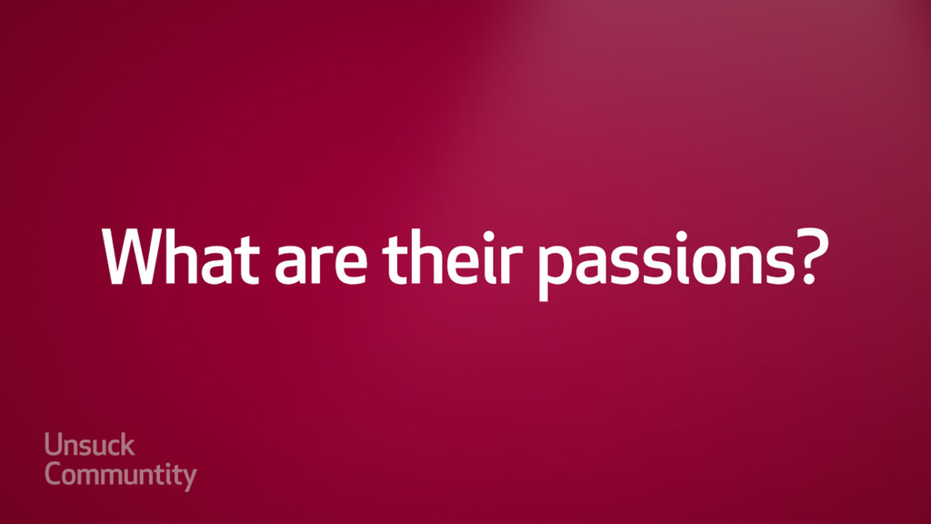 What are they passionate about?