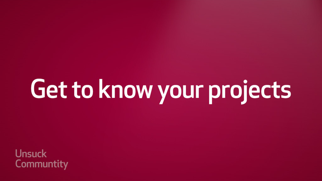 Understand Your Projects