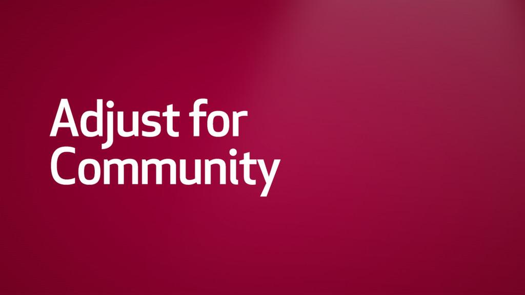 Community Adjustments