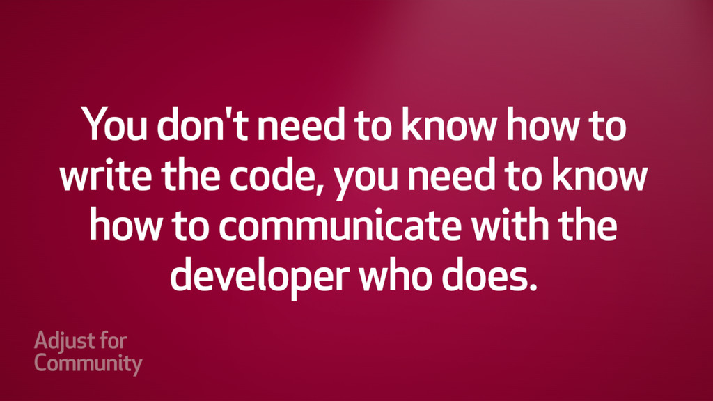 You don't need to know how to write the code, y...