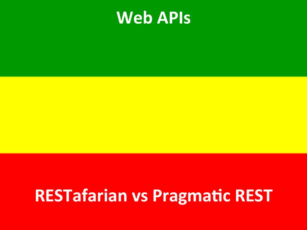 Web APIs RESTafarian vs PragmaAc REST