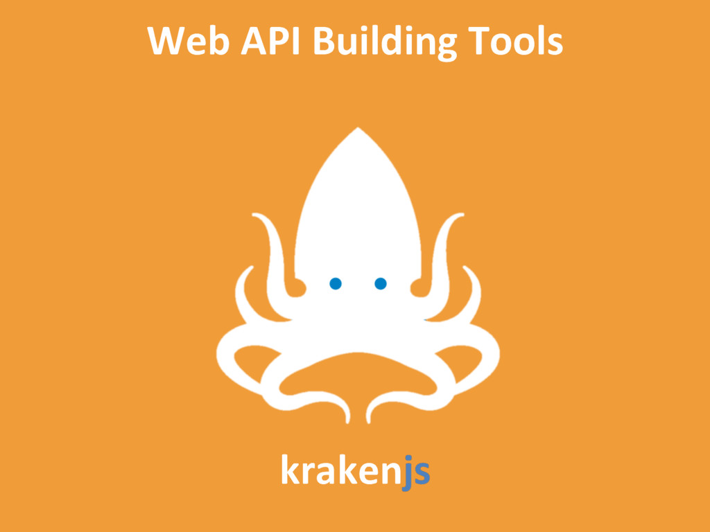 Web API Building Tools krakenjs