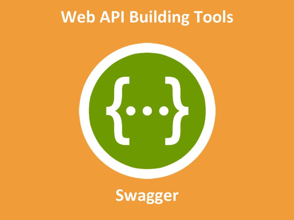 Swagger Web API Building Tools