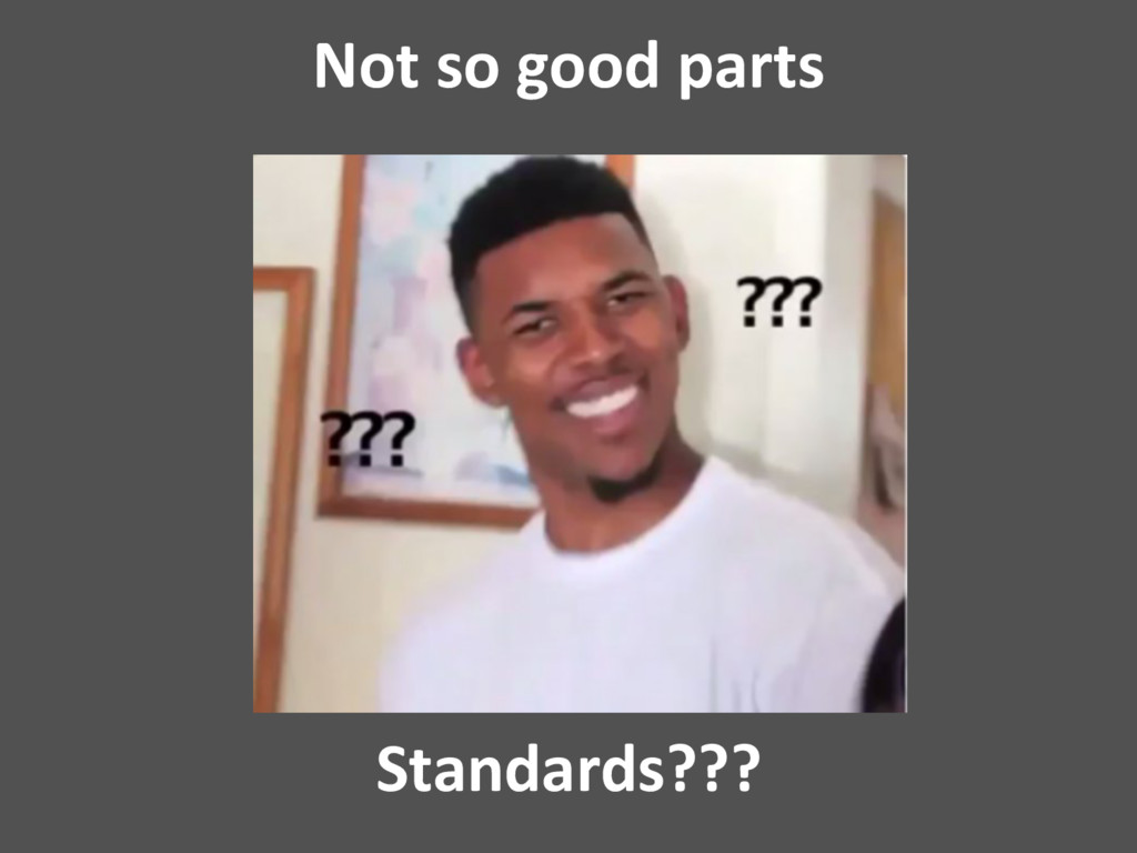 Standards??? Not so good parts