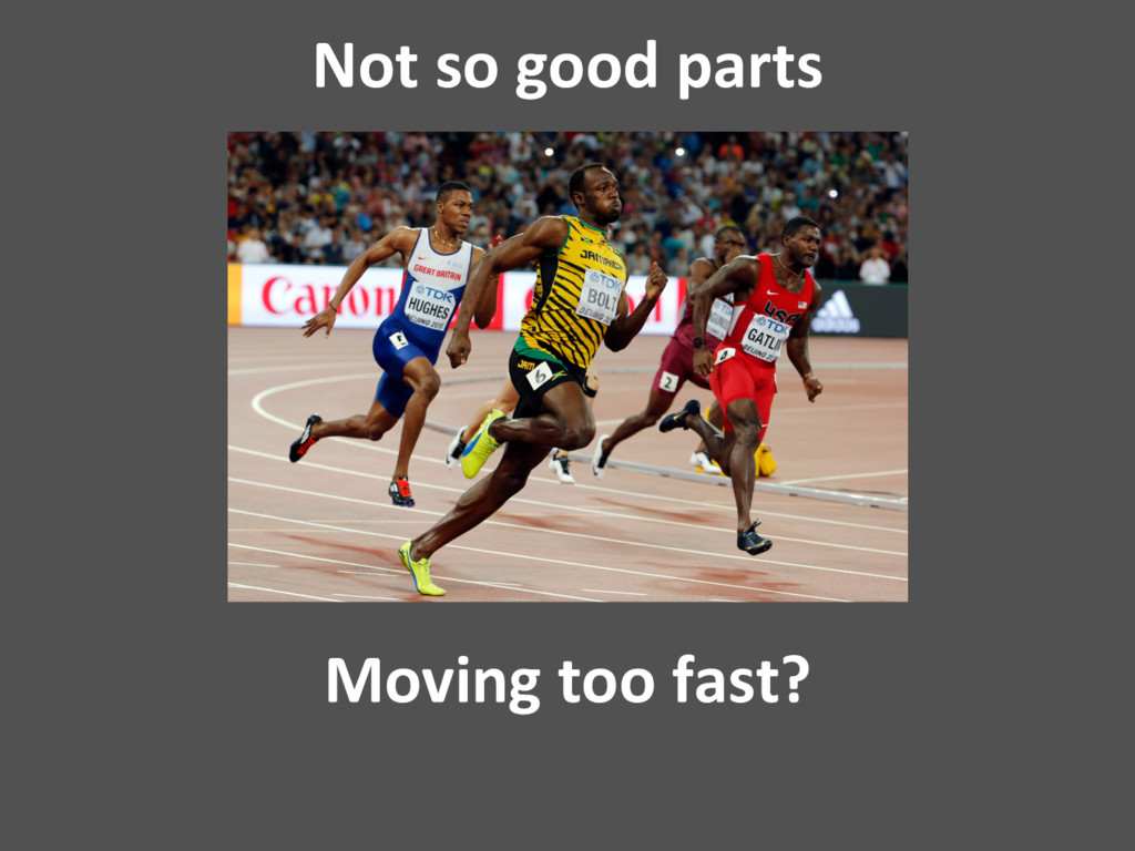 Moving too fast? Not so good parts