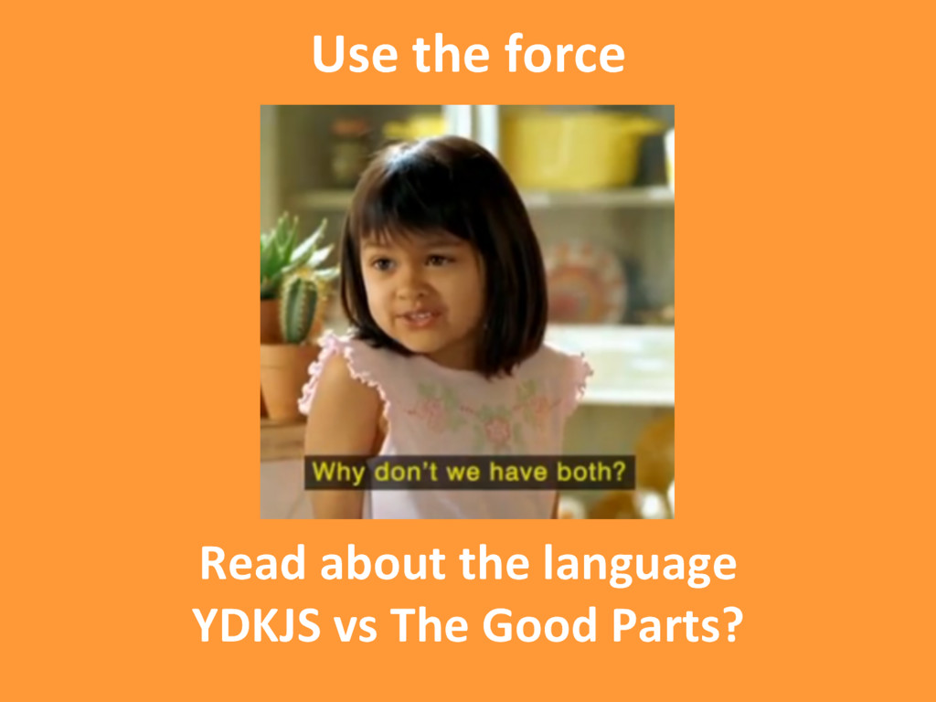 Read about the language YDKJS vs The Good Parts...