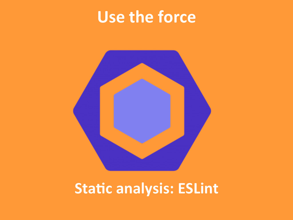 StaAc analysis: ESLint Use the force