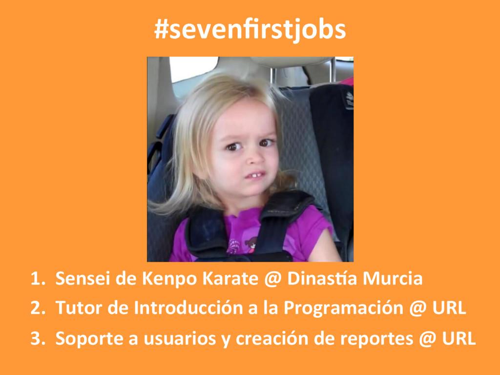 #sevenfirstjobs 1. Sensei de Kenpo Karate @ Din...