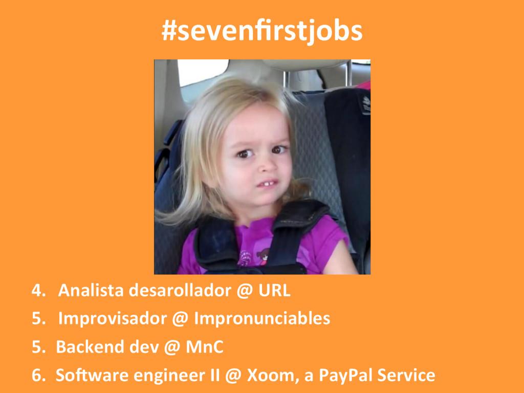 #sevenfirstjobs 4. Analista desarollador @ URL ...