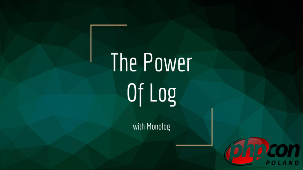 The Power Of Log with Monolog