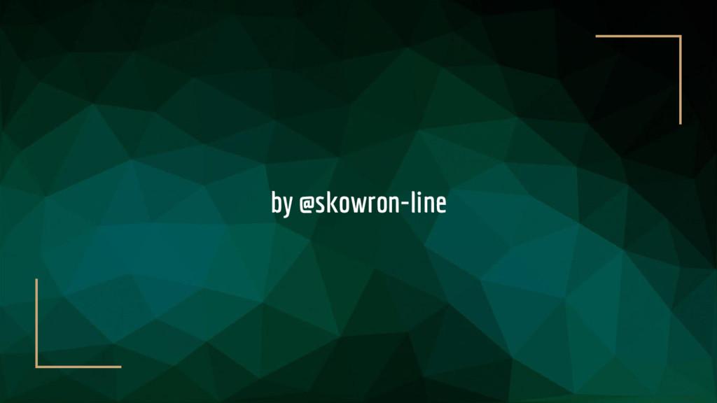 by @skowron-line