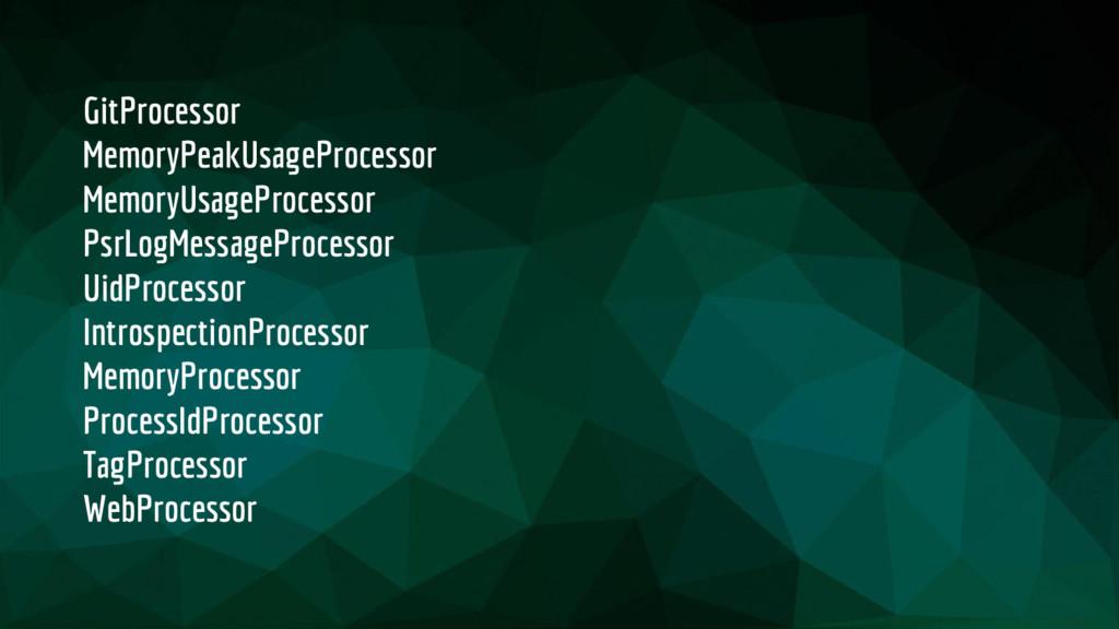 GitProcessor MemoryPeakUsageProcessor MemoryUsa...