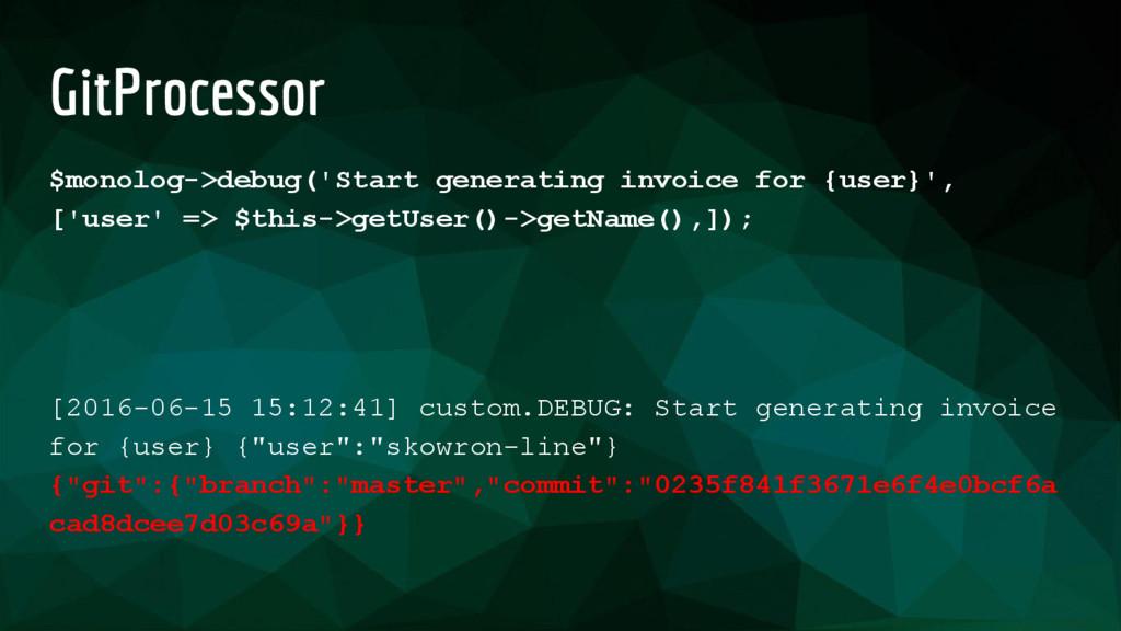 GitProcessor $monolog->debug('Start generating ...