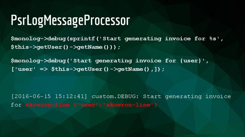 PsrLogMessageProcessor $monolog->debug(sprintf(...