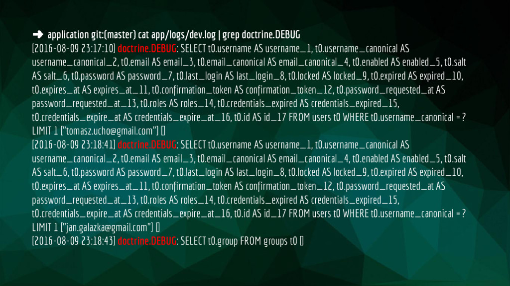 ➜ application git:(master) cat app/logs/dev.log...