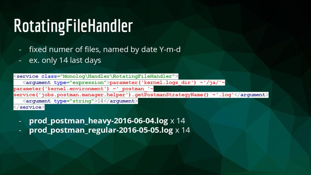 RotatingFileHandler - fixed numer of files, nam...