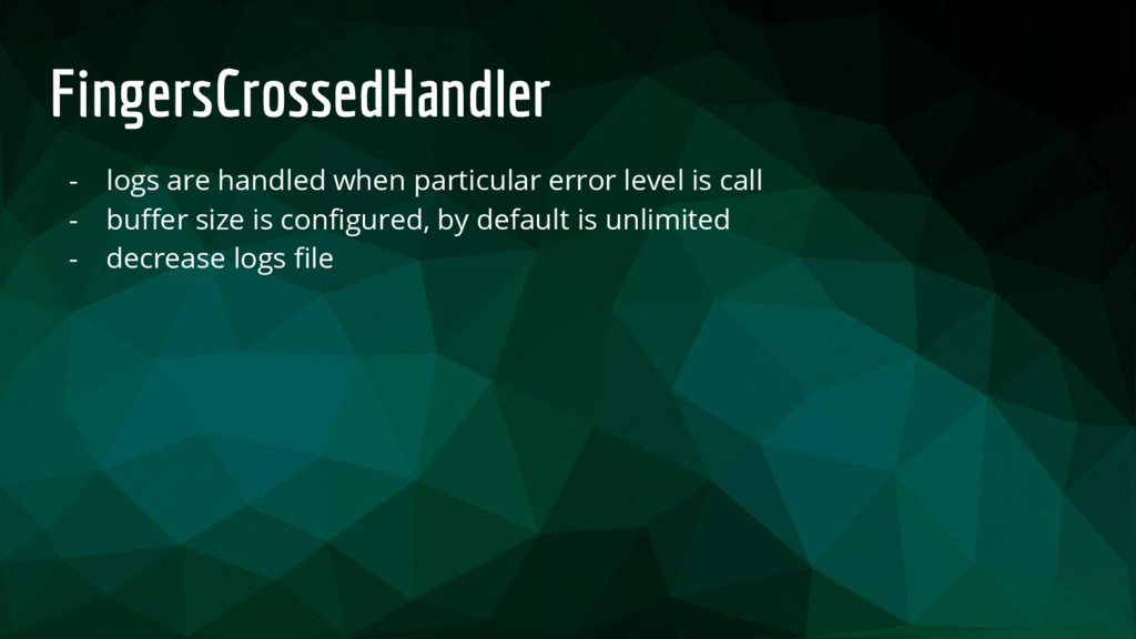 FingersCrossedHandler - logs are handled when p...