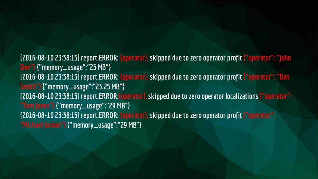 [2016-08-10 23:38:15] report.ERROR: {operator},...