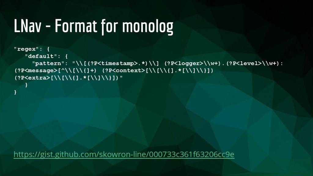 """LNav - Format for monolog """"regex"""": { """"default"""":..."""