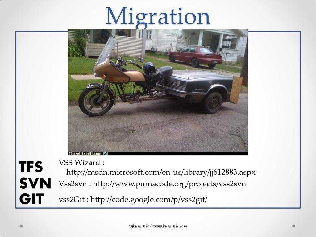 @jkuemerle / www.kuemerle.com Migration T TFS V...