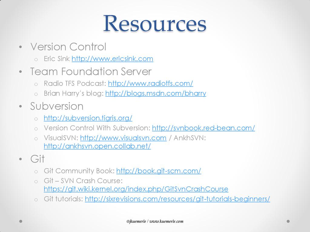 @jkuemerle / www.kuemerle.com Resources • Versi...