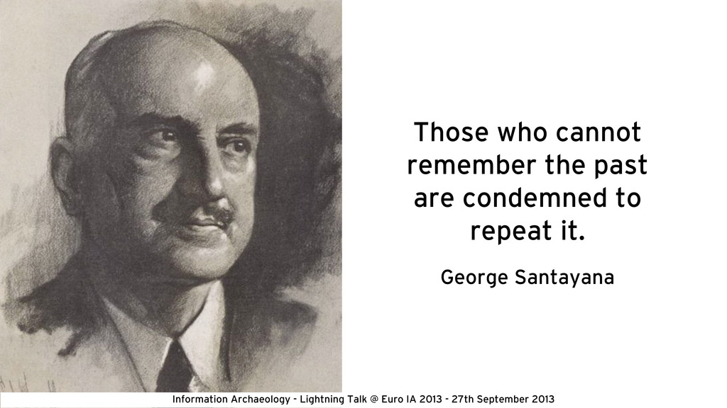 Those who cannot remember the past are condemne...