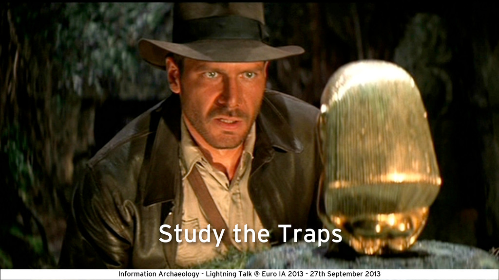 Study the Traps Information Archaeology - Light...