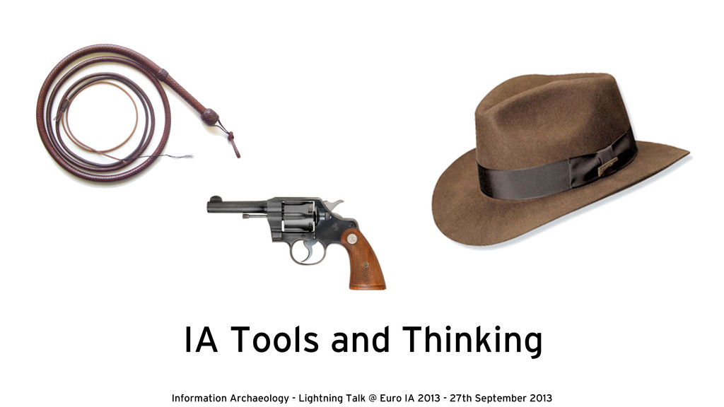 IA Tools and Thinking Information Archaeology -...