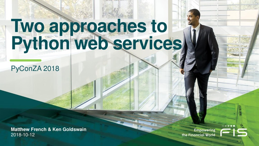 Two approaches to Python web services PyConZA 2...