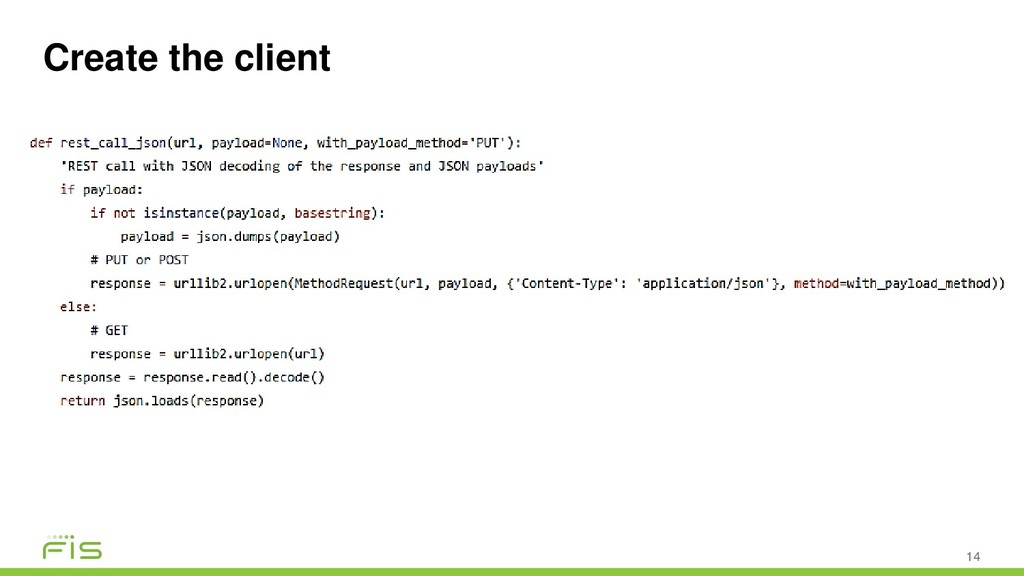 Create the client 14