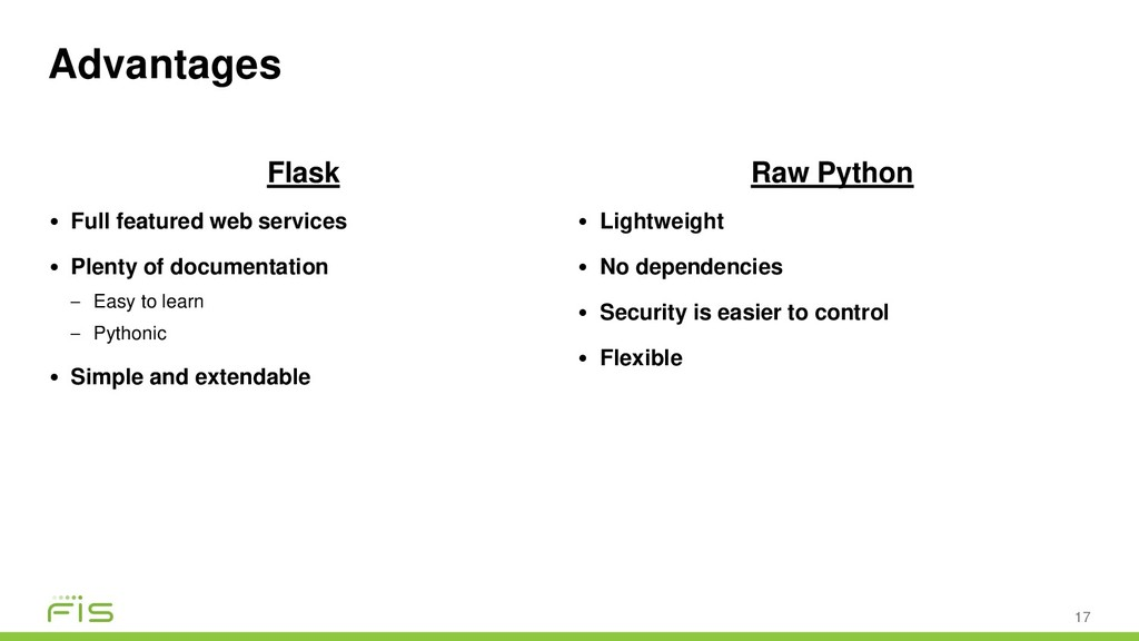 Advantages Flask • Full featured web services •...