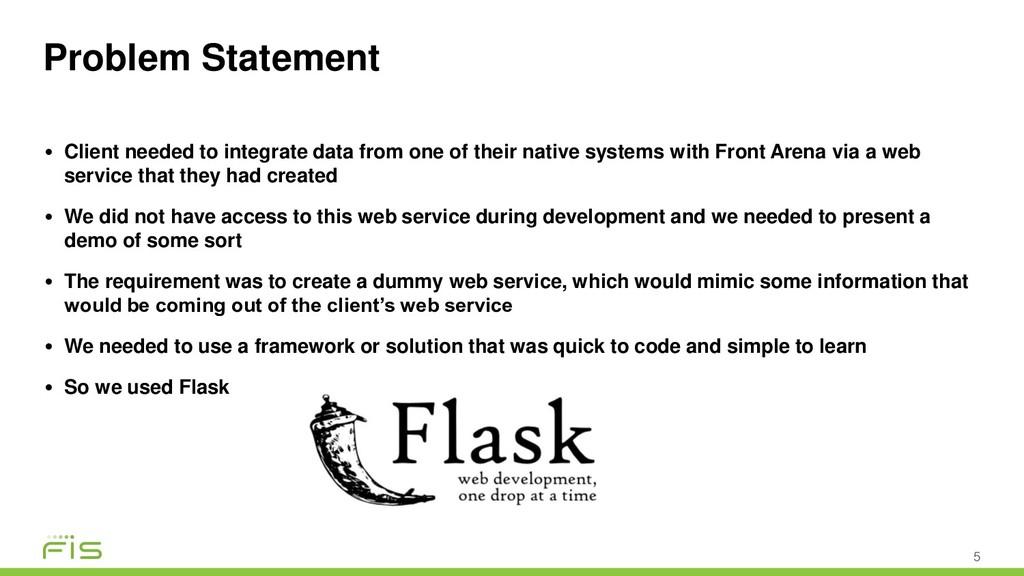 Problem Statement 5 • Client needed to integrat...