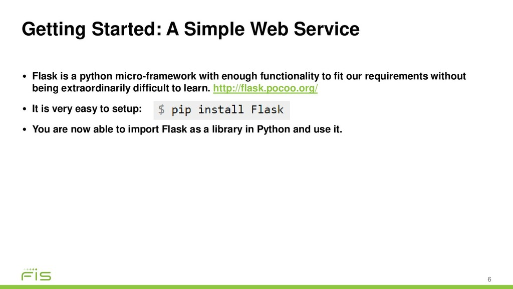 Getting Started: A Simple Web Service 6 • Flask...