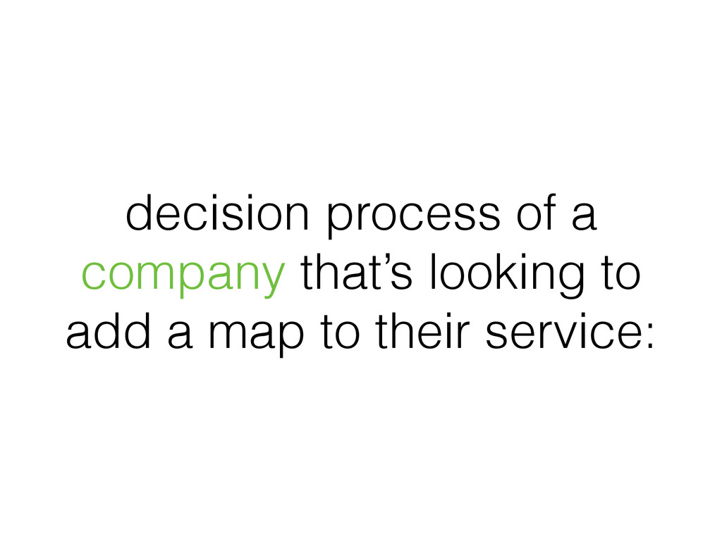 decision process of a company that's looking to...