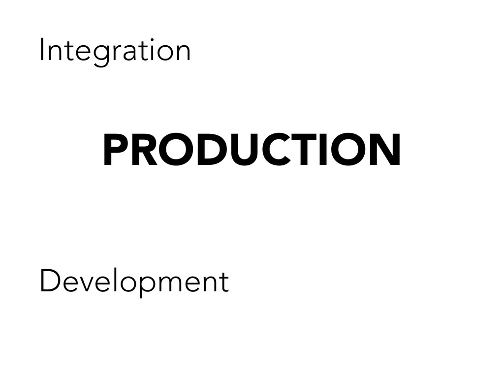 PRODUCTION Development Integration