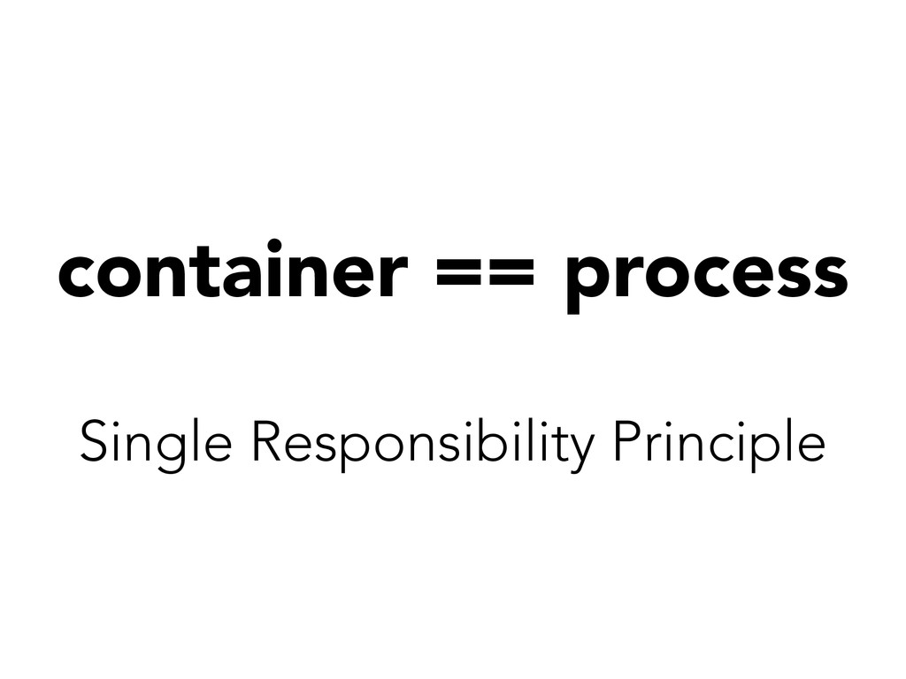 container == process Single Responsibility Prin...