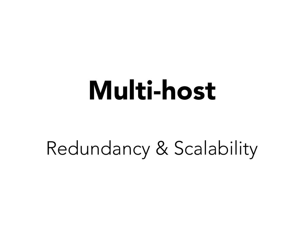 Multi-host Redundancy & Scalability