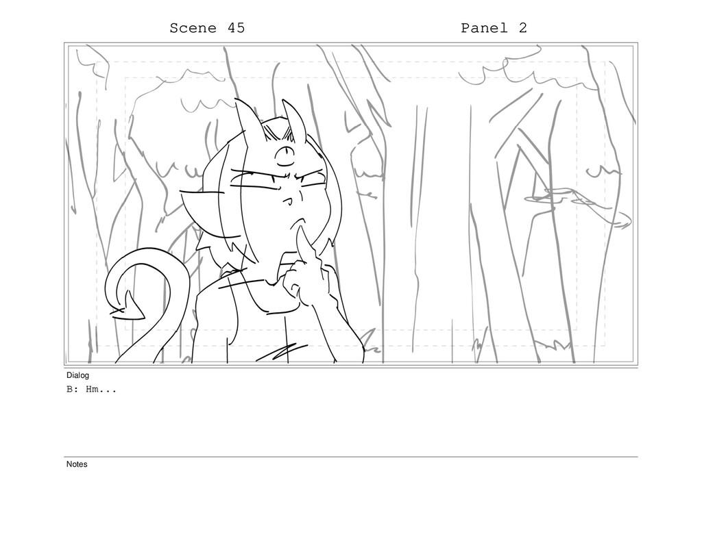 Scene 45 Panel 2 Dialog B: Hm... Notes