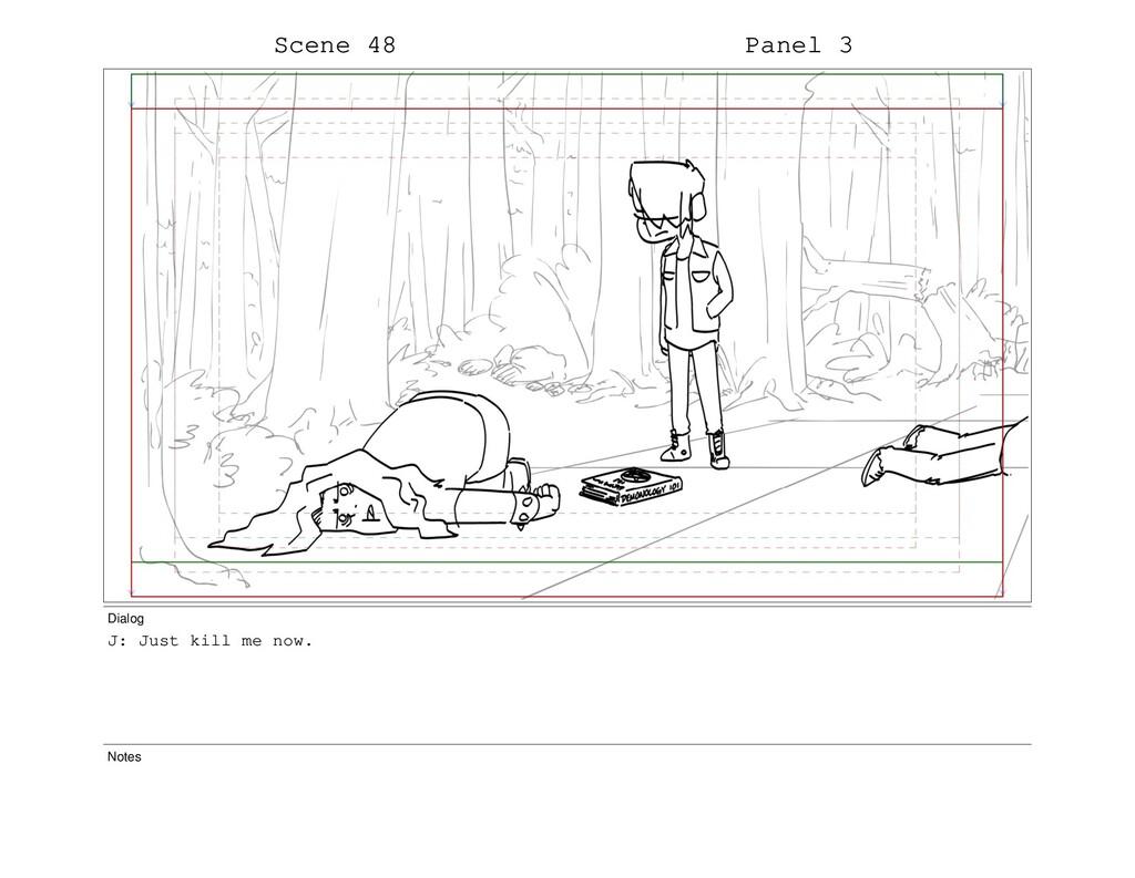 Scene 48 Panel 3 Dialog J: Just kill me now. No...