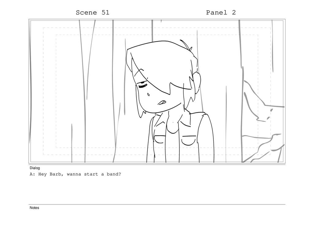 Scene 51 Panel 2 Dialog A: Hey Barb, wanna star...