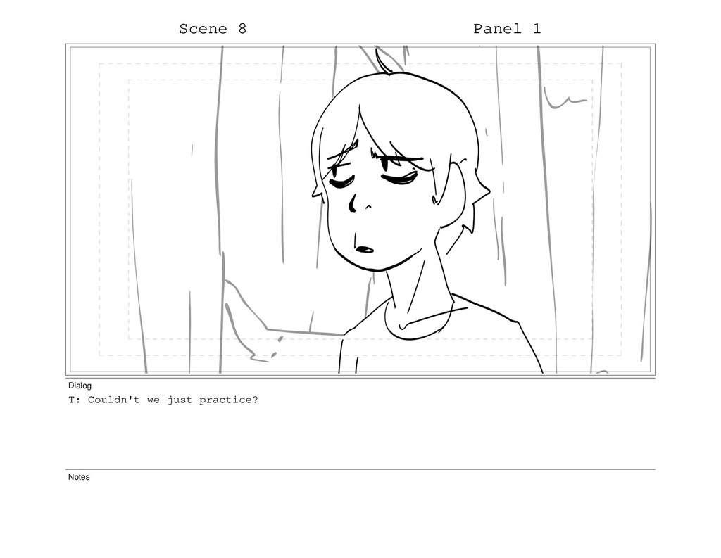 Scene 8 Panel 1 Dialog T: Couldn't we just prac...